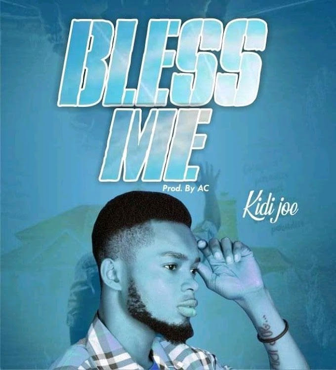 [Music] Kidi Joe - Bless me (prod. AC records) #Arewapublisize