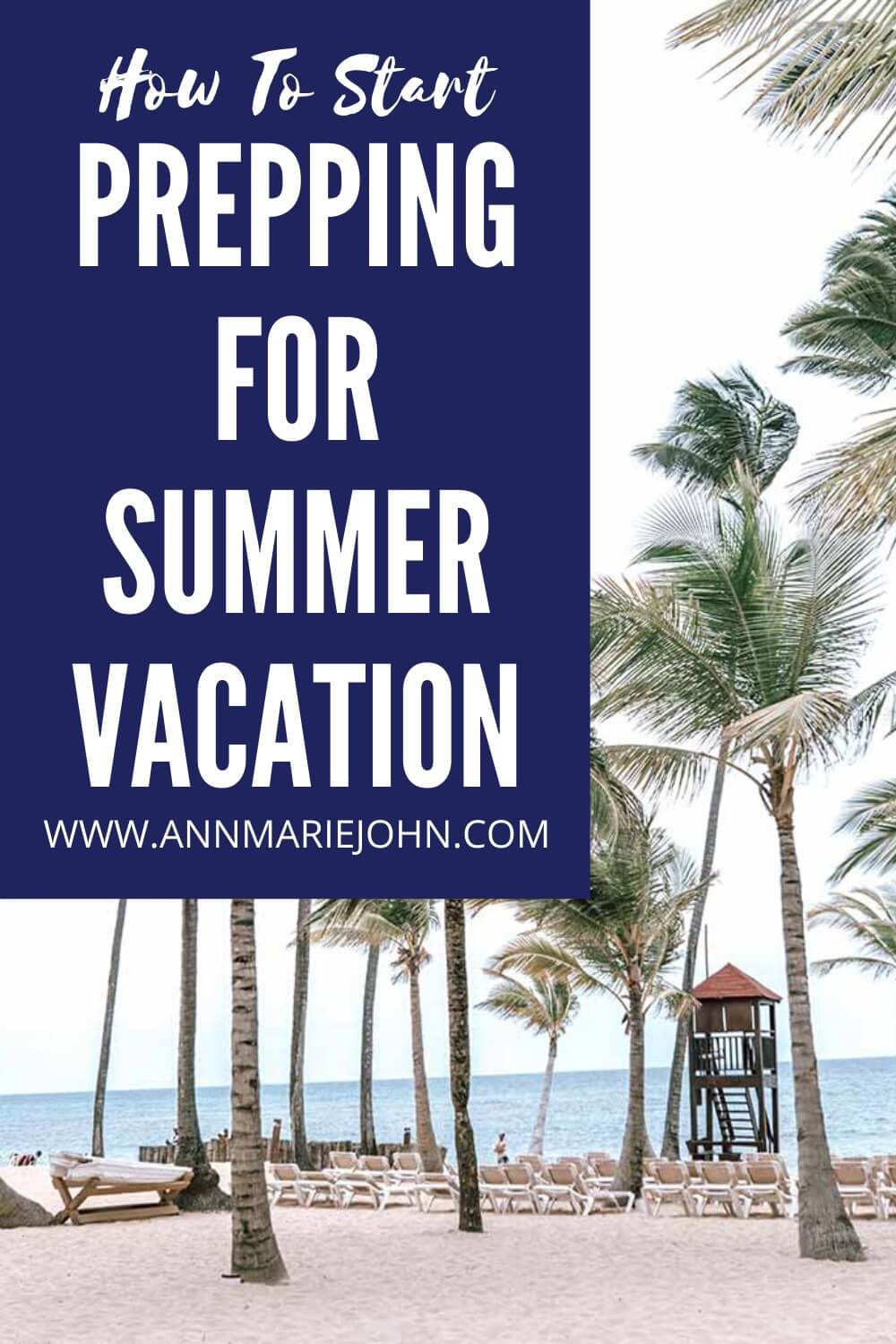 How to Start Prepping for Summer Vacation Pin