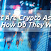 What Are Crypto Assets and How Do They Work?
