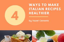 4 Ways to Make Italian Recipes Healthier