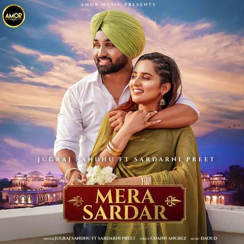 Mera Sardar Lyrics – Jugraj Sandhu X Sardarni Preet
