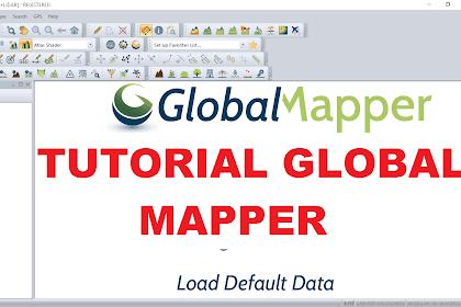 Tutorial Global Mapper: Cara Digitasi, Isi Atribut, dan Crop Raster