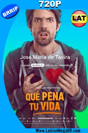 Que Pena Tu Vida (2016) Latino HD 720P ()
