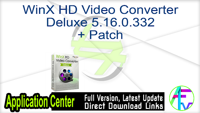 WinX HD Video Converter Deluxe 5.16.0.332 + Patch
