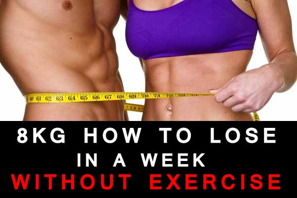 How to Lose 8kg in a Week Without Exercise