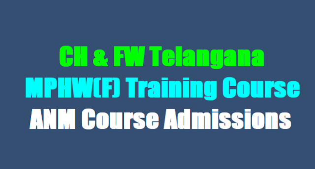 CHFW Telangana,MPHW(F) Training Course,ANM Course Admissions 2017