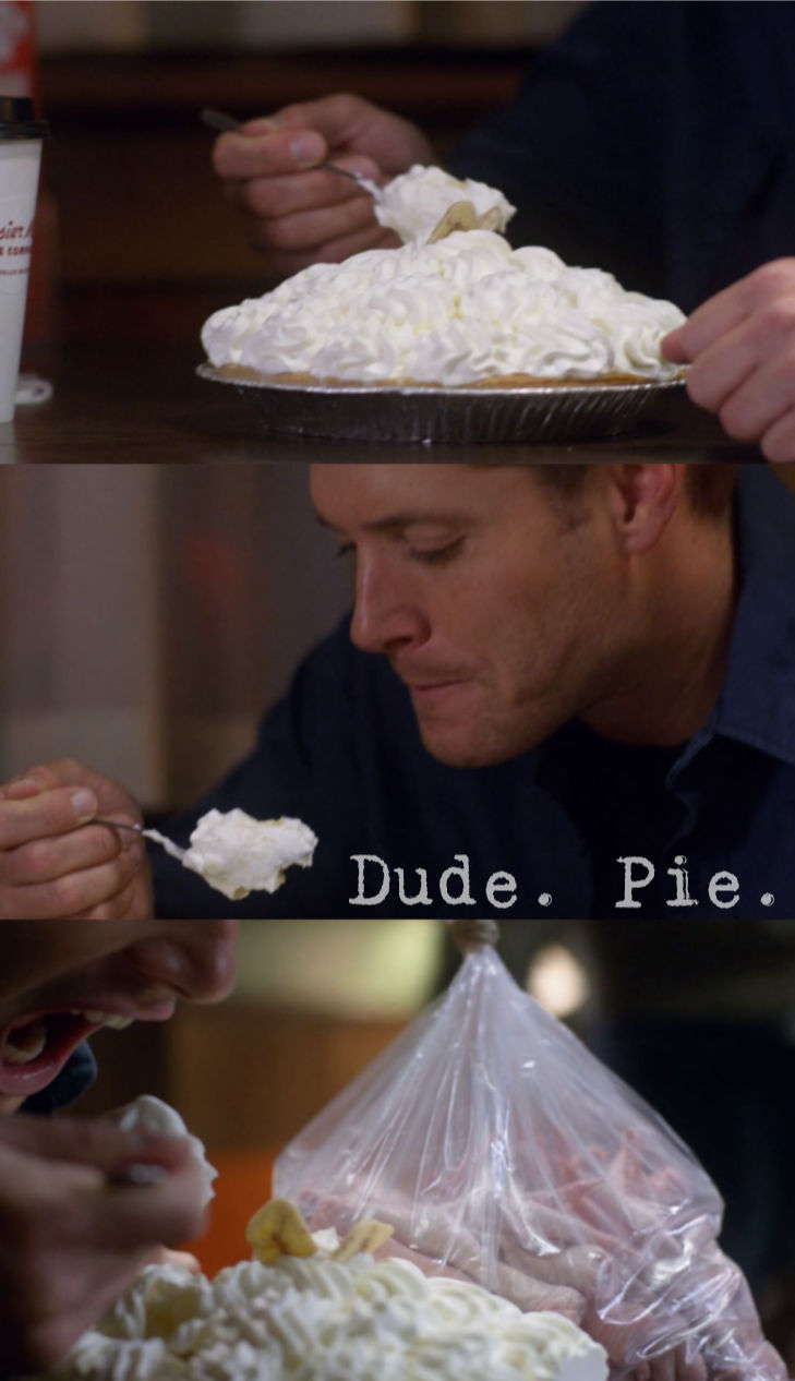 Dude. Pie. (Supernatural S7:E5 Shut Up, Dr. Phil)