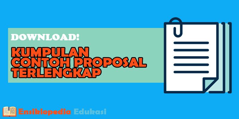 Download Kumpulan Contoh Proposal Lengkap Sesuai Tujuannya