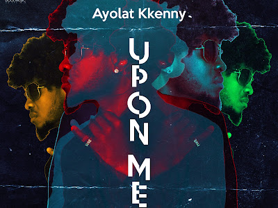 FAST DOWNLOAD: Ayolat Kkenny - Upon Me