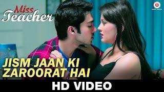 Jism Jaan Ki Zaroorat Hai – Miss Teacher _ Kailash Kher _ Sameer Tandon