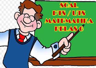 soal uts matematika kelas 6