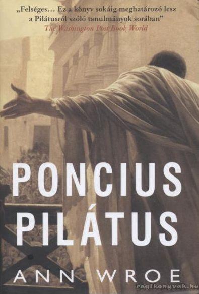 Ann Wroe - Poncius Pilátus