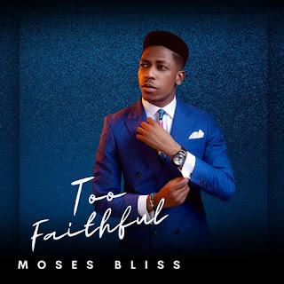 LYRICS: Moses Bliss - God Is Real