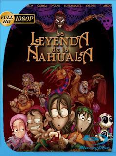 La Leyenda De La Nahuala [2004] HD [1080p] Latino [GoogleDrive] SilvestreHD