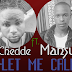 New AUDIO | B Chedde Ft. Mansulee - Let me call | Download