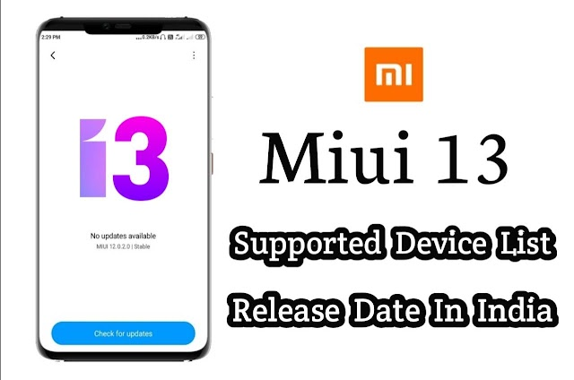 [UPDATED] Miui 13 Release Date | Eligible Device List | Miui 13 Features and Leaks