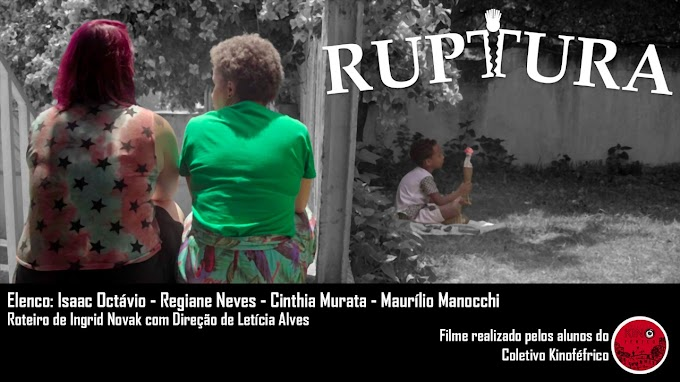 Ruptura (Coletivo Kinoférico) - Leticia Alves.
