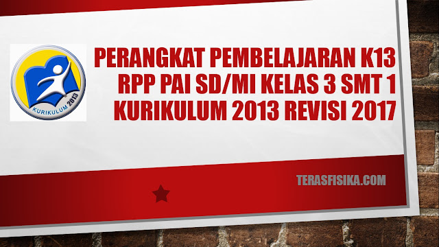 RPP PAI SD/MI Kelas 3 Kurikulum 2013 Revisi 2017 Semester 1
