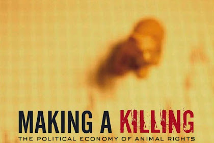 Making A Killing The Political Economy Of Animal Rights