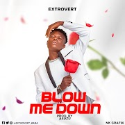 Music: Extrovert - Blow Me Down