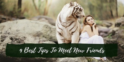 9 Best Tips To Make New Friends