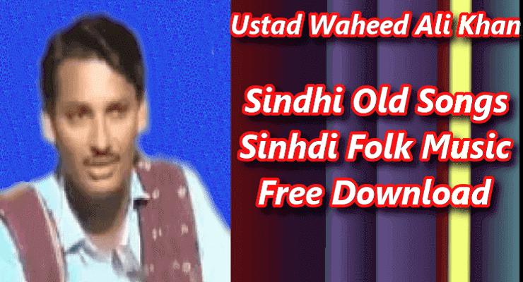 Waheed Ali Khan - Top 20 Best Sindhi Folk Music Free Download