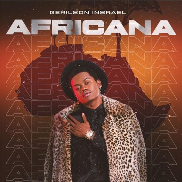 Gerilson Insrael - Africana (Afro Naija) Download mp3