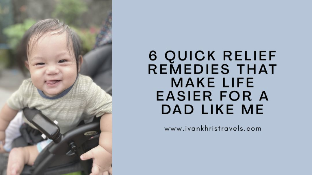 6 Quick Relief Remedies That Make Life Easier For A Dad Like Me