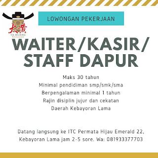 Info lowongan Kerja Waiter Kasir Staff Dapur Ta Huang Jakarta