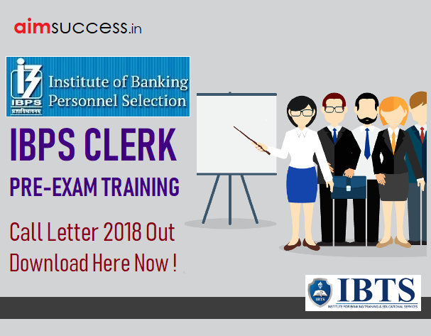 IBPS Clerk Pre-Exam Training Call Letter 2018 Out, Download Now!