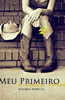 MEU PRIMEIRO E UNICO AMOR - Andreia Patricia