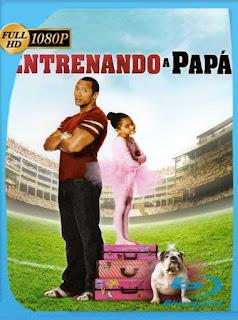 Entrenando a papá (2007) HD [1080p] Latino [GoogleDrive] SilvestreHD