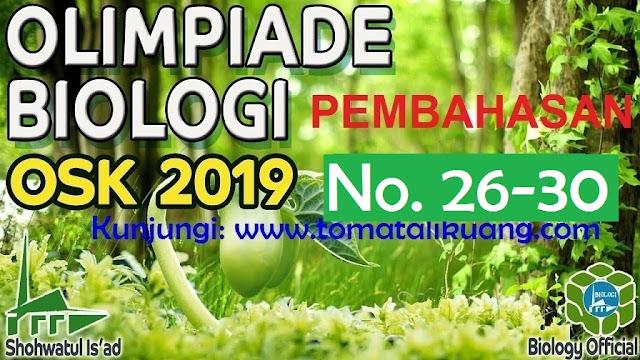 pembahasan osk biologi sma 2019 nomor 26 27 28 29 30; www.tomatalikuang.com