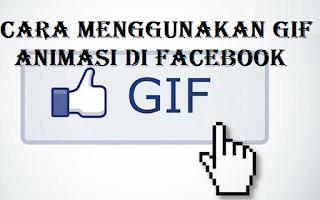 Cara Menggunakan GIF Animasi di Facebook