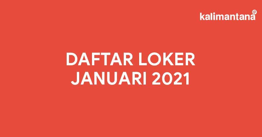 Daftar Loker Januari 2021