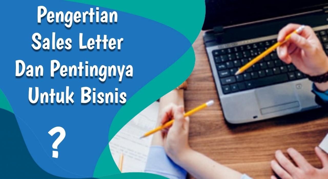 Sales letter adalah Pentingnya sales letter untuk bisnis
