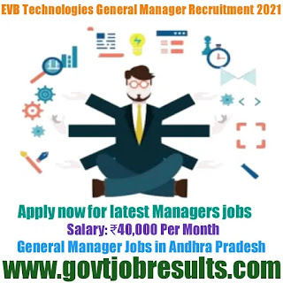 EVB Technologies General Manager Recruitment 2021-22