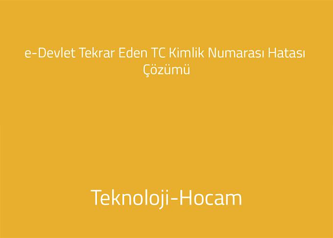 Ön Başvuruda Tekrar Eden TC Kimlik Numarası Hatası (e-Devlet)