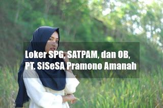 Loker SPG, SATPAM, dan OB, PT. SiSeSA Pramono Amanah