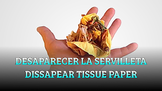 Desaparecer la servilleta, MAGIC TRICK, Dissapear tissue paper
