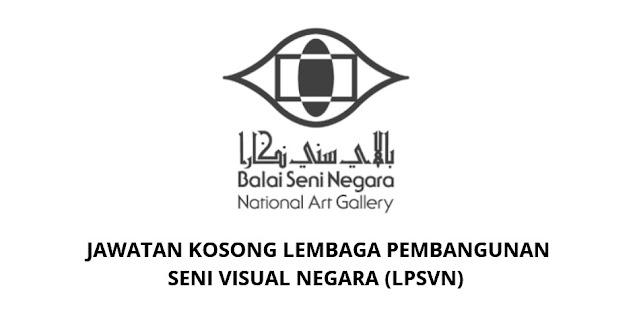 Jawatan Kosong Lembaga Pembangunan Seni Visual Negara 2021 (LPSVN)