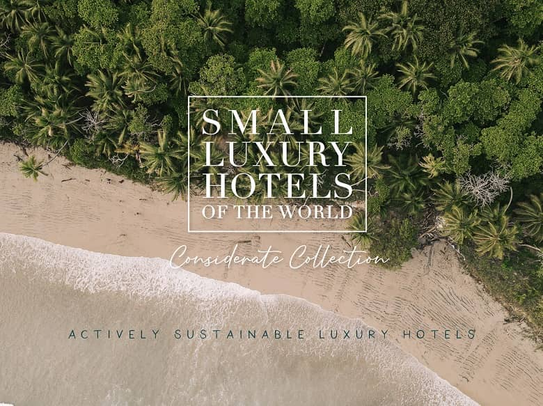 Small Luxury Hotels of the World launches 'Considerate Collection' Actively Sustainable Luxury Hotels