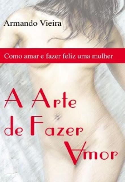 A Arte de Fazer Amor - Armando Vieira