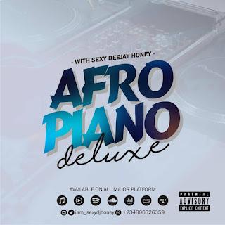 DOWNLOAD MIXTAPE: DJ Honey - Afropiano Deluxe