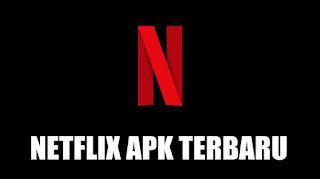 Download Netflix APK Untuk Android Terbaru 2020