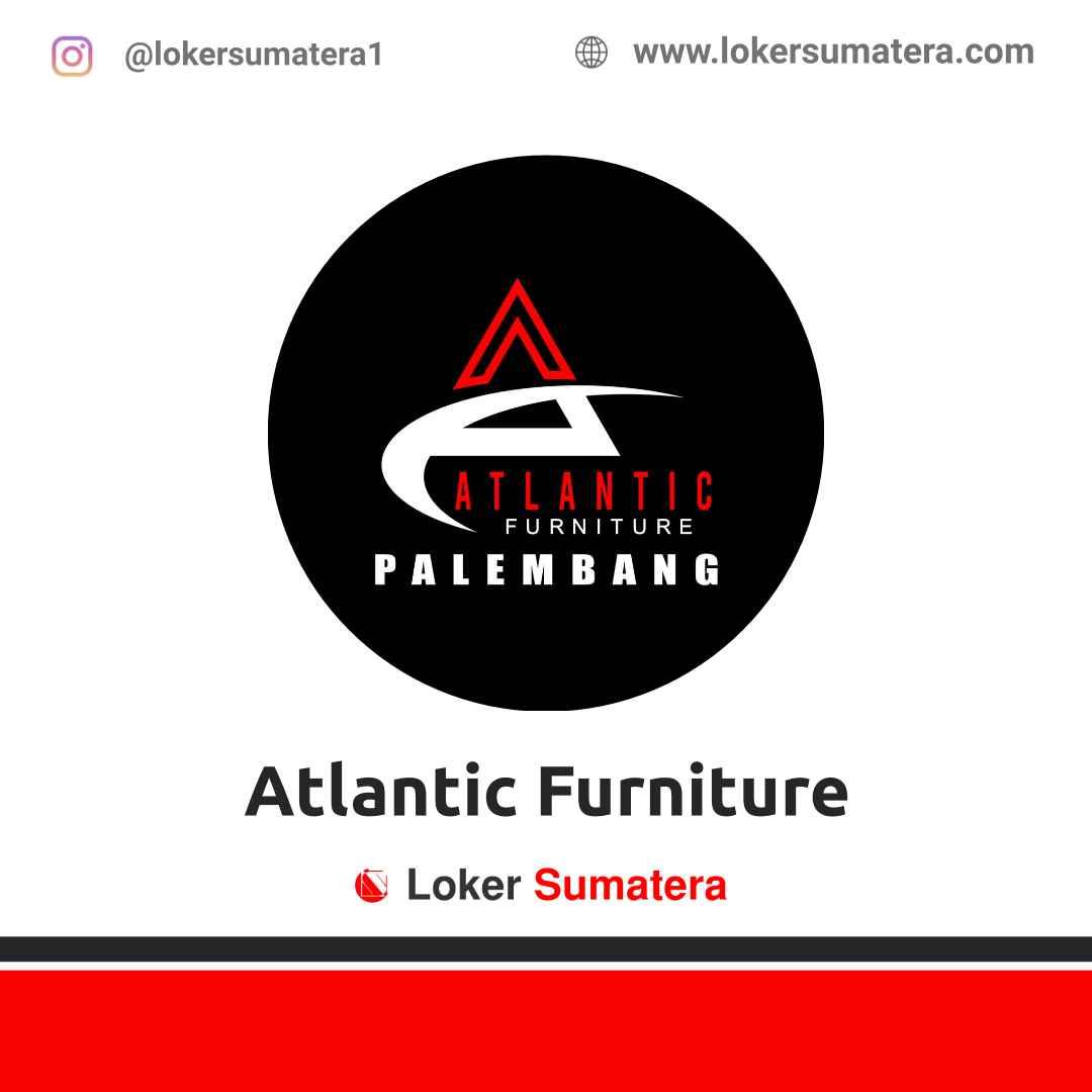 Lowongan Kerja Palembang: Atlantic Furniture April 2021