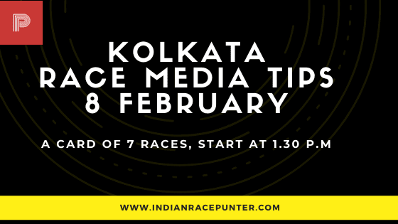Kolkata Race Media Tips 8 February, India Race Tips by indianracepunter, IndiaRace Media Tips,