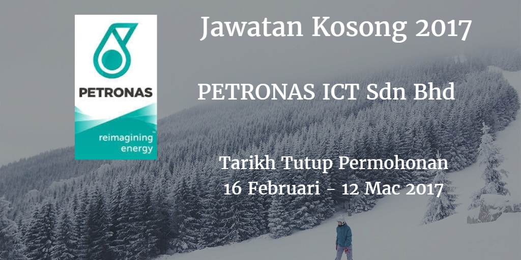 Jawatan Kosong PETRONAS ICT Sdn Bhd 16 Februari - 12 Mac 2017