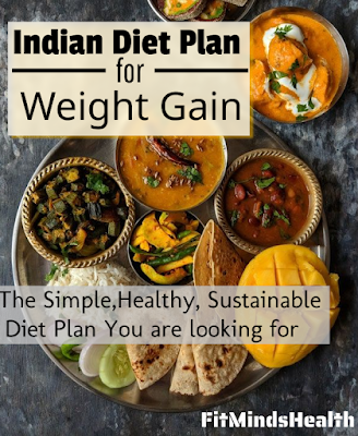The Best Indian Diet Plan For Weight Gain
