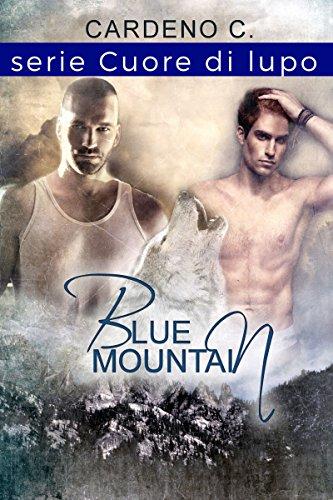 """Libri in uscita: """"Blue Mountain"""" (Serie Cuore di lupo #) di Cardeno C."""